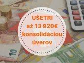 Takto je možné ušetriť 13 920 Eur konsolidáciou svojich úverov
